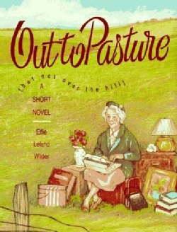 Out to Pasture but Not over the Hill (Paperback)