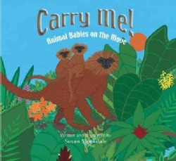 Carry Me!: Animal Babies On The Move (Hardcover)
