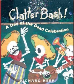 Clatter Bash!: A Day of the Dead Celebration (Paperback)