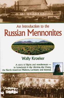An Introduction To The Russian Mennonites (Paperback)