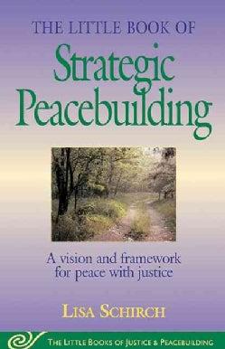 The Little Book of Strategic Peacebuilding (Paperback)