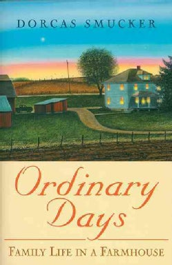 Ordinary Days: Family Life in a Farmhouse (Paperback)