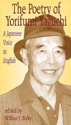 The Poetry of Yorifumi Yaguchi: A Japanese Voice in English (Paperback)