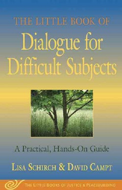 The Little Book of Dialogue for Difficult Subjects: A Practical Hands-On Guide (Paperback)