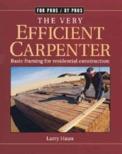 The Very Efficient Carpenter: Basic Framing for Residential Construction (Paperback)