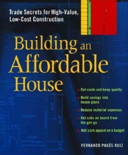 Building An Affordable House: Trade Secrets For High-value, Low-cost Construction (Paperback)