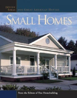 Small Homes: Design Ideas for Great American Houses (Paperback)