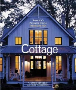 Cottage: America's Favorite Home Inside And Out (Hardcover)