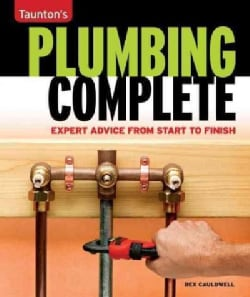 Plumbing Complete: Expert Advice from Start to Finish (Paperback)