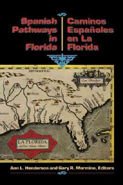 Spanish Pathways in Florida: 1492-1992/Los Caminos Espanoles En LA Florida : 1492-1992 (Paperback)
