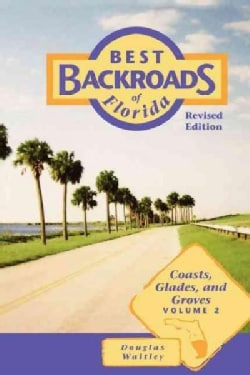 Best Backroads of Florida: Coast, Glades, and Groves (Paperback)
