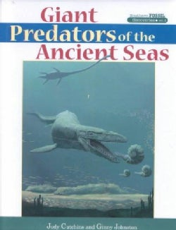 Giant Predators of the Ancient Seas (Hardcover)
