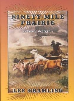 Ninety-Mile Prairie: A Cracker Western (Paperback)
