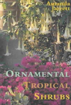 Ornamental Tropical Shrubs (Paperback)