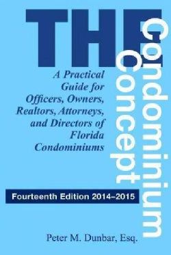 The Condominium Concept: A Practical Guide for Officers, Owners, Realtors, Attorneys, and Directors of Florida Co... (Paperback)