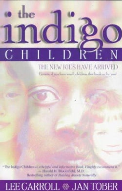 Indigo Children: The New Kids Have Arrived (Paperback)