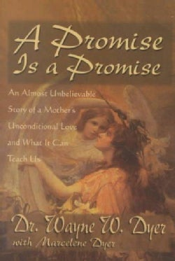 A Promise Is a Promise: An Almost Unbelievable Story of a Mother's Unconditional Love and What It Can Teach Us (Paperback)