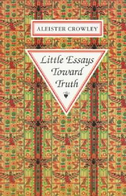 Little Essays Toward Truth (Paperback)