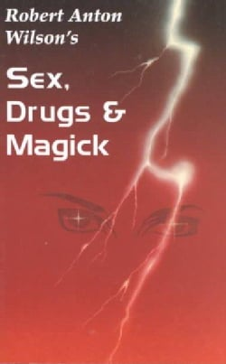 Sex, Drugs and Magick (Paperback)