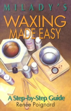 Milady's Waxing Made Easy: A Step-By-Step Guide (Paperback)