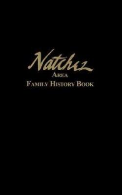 Natchez Area Family History Book (Hardcover)