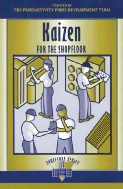 Kaizen for the Shop Floor: A Zero-waste Environment With Process Automation (Paperback)