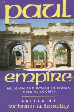 Paul and Empire: Religion and Power in Roman Imperial Society (Paperback)