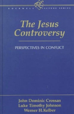 The Jesus Controversy: Perspectives in Conflict (Hardcover)