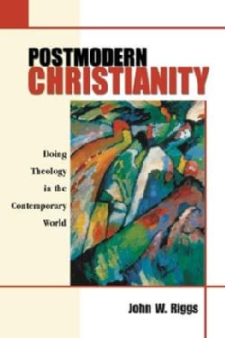 Postmodern Christianity: Doing Theology in the Contemporary World (Paperback)