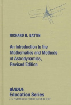 An Introduction to the Mathematics and Methods of Astrodynamics (Hardcover)