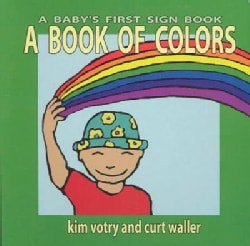 A Book of Colors: A Baby's First Sign Book (Board book)