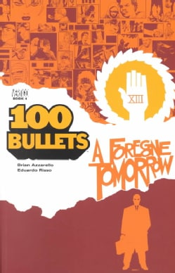 100 Bullets 4: A Foregone Tomorrow (Paperback)