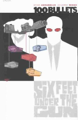 100 Bullets 6: Six Feet Under the Gun (Paperback)