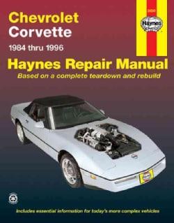 Chevrolet Corvette Automotive Repair Manual: Models Covered : Chevrolet Corvette 1984 Through 1996 (Paperback)