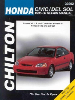 Chilton's Honda Civic and Del Sol 1996-00 Repair Manual: Covers All U.S. and Canadian Models of Honda Civic and D... (Paperback)