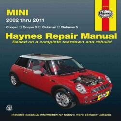 Haynes Mini Cooper, Cooper S, Clubman & Clubman S Automotive Reapir Manual: 2002 Through 2011 (Paperback)