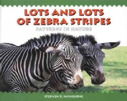 Lots and Lots of Zebra Stripes: Patterns in Nature (Paperback)
