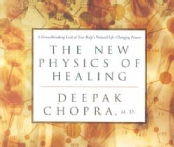 The New Physics of Healing: A Groundbreaking Look at Your Body's Life-Changing Power (CD-Audio)