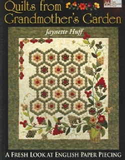 Quilts from Grandmother's Garden: A Fresh Look at English Paper Piecing (Paperback)