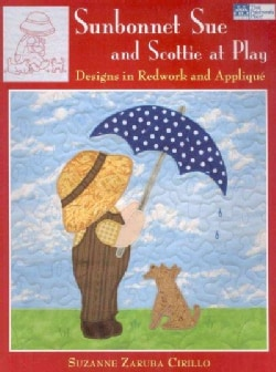 Sunbonnet Sue and Scottie at Play: Designs for Redwork and Applique (Paperback)