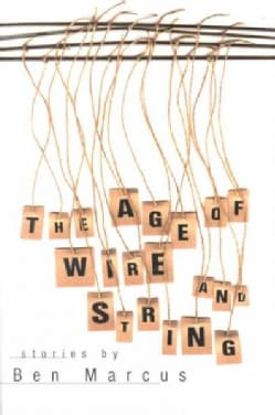 The Age of Wire and String: Stories (Paperback)