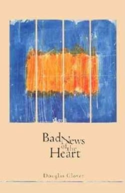 Bad News of the Heart (Paperback)