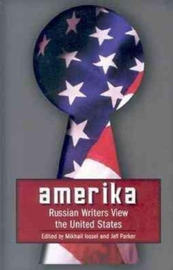 Amerika: Russian Writers View the United States (Paperback)