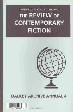 The Review of Contemporary Fiction 4, Spring 2013 (Paperback)