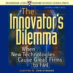 Innovator's Dilemma: When New Technologies Cause Great Firms to Fail (CD-Audio)