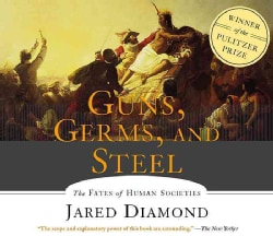 Guns, Germs, and Steel: The Fates of Human Societies (CD-Audio)