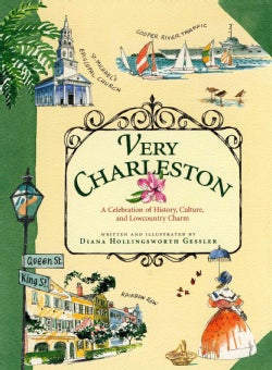 Very Charleston: A Celebration of History, Culture, and Lowcountry Charm (Hardcover)