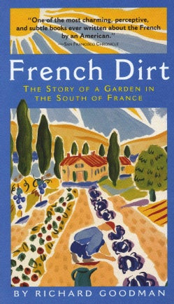 French Dirt: The Story of a Garden in the South of France (Paperback)