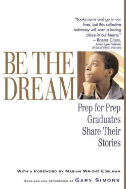 Be the Dream: Prep for Prep Graduates Share Their Stories (Paperback)