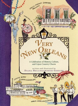 Very New Orleans: A Celebration of History, Culture, And Cajun Country Charm (Hardcover)